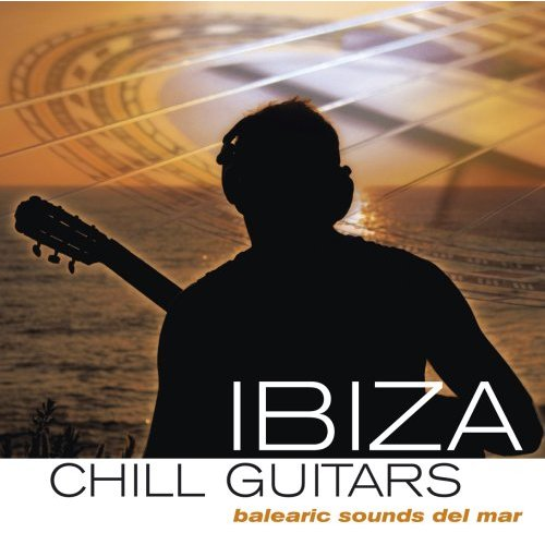 Ibiza Chill Guitars (2007)