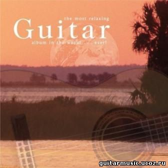 The Most Relaxing Guitar Album In The World