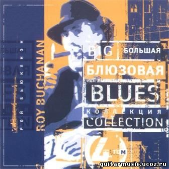 Roy Buchanan - Big Blues Collection