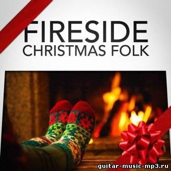 The Fireside Folksingers - Fireside Christmas Folk (Acoustic Guitar Christmas)(2015)