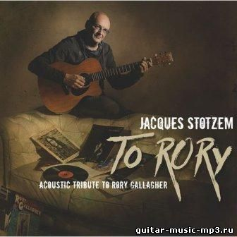 Jacques Stotzem - To Rory (Acoustic Tribute to Rory Gallagher)(2015)